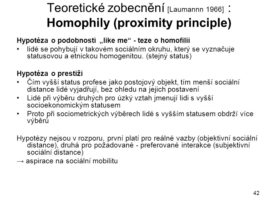Teoretické zobecnění [Laumannn 1966] : Homophily (proximity principle)